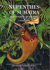 Nepenthes of Sumatra and Peninsular Malaysia - Charles Clarke