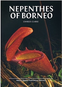 Nepenthes of Borneo - Charles Clarke