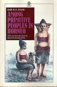 Among Primitive Peoples in Borneo - Ivor H. N Evans