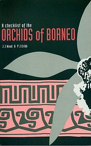 A Checklist of the Orchids of Borneo - J. J. Wood & P. J. Cribb