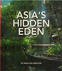 Asia's Hidden Eden - Tropical Spice Garden