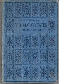 Peeps at Many Lands: The Malay States - Philip Coote