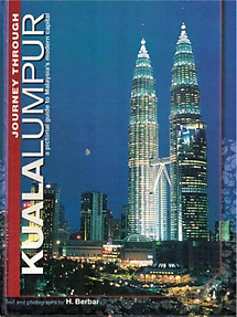 Journey Through Kuala Lumpur: A Pictorial Guide to Malaysia's Modern Capital - Halim Berbar