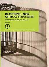 Reactions - New Critical Strategies: Narratives in Malaysian Art Vol. 2  - Nur Hanim Khairuddin and Beverly Yong with T.K. Sabapathy (Eds)