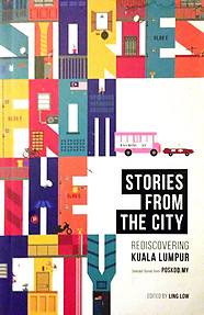 Stories from the City: Rediscovering Kuala Lumpur - Ling Low (ed)