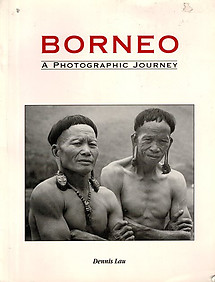 Borneo A Photographic Journey - Dennis Lau