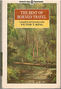 The Best of Borneo Travel - Victor King (ed)