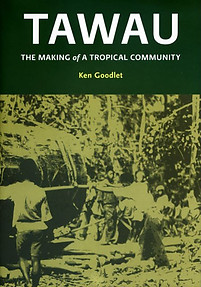 Tawau: The Making of a Tropical Community - Ken Goodlet