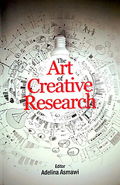 The Art of Creative Research - Adelina Asmawi (ed)