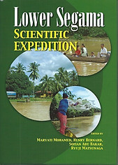 Lower Segama Scientific Expedition - Maryati Mohamed, Henry Bernard, Sofian Abu Bakar &  Ryuji Matsunaga (eds)