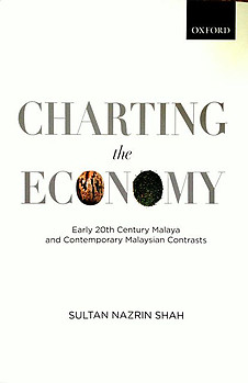 Charting the Economy: Early 20th Century and Contemporary Malaysian Contrasts - Sultan Nazrin Shah