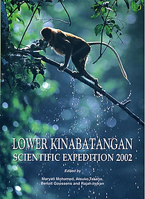 Lower Kinabatangan - Scientific Expedition 2002 - Maryati Mohamed, Atsuko Takano, Benoit Goossens & Rajah  Indran (eds)