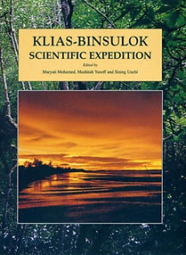 Klias-Binsulok Scientific Expedition, 1999 - Maryati Mohamed, Mashitah Yusoff & Sining Unchi (eds)