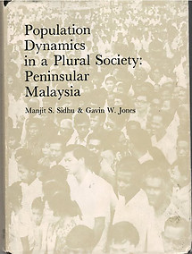 Population Dynamics in a Plural Society: Peninsular Malaysia - Sidhu & Jones