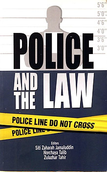 Police and the Law - Siti Zaharah Jamaluddin & Others (eds)