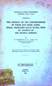 Geology of the Neighbourhood of Tapah and Telok Anson, Perak, Federated Malay States, with an Account of Mineral Deposits - FT Ingham