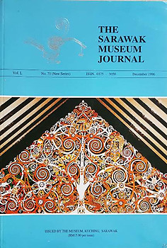 The Sarawak Museum Journal Vol. L No. 71 (New Series)(December 1996)