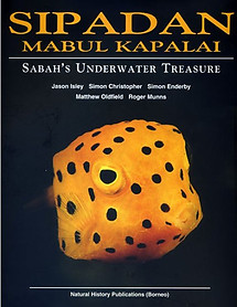 Sipadan Mabul Kapalai - Sabah's Underwater Treasure - Jason  Isley,  Simon Christopher; Simon Enderby, Matthew Oldfield & Roger Munns