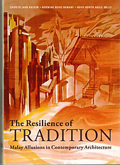 The Resilience of Tradition: Malay Allusions in Contemporary Architecture - Shireen Jahn Kassim, Norwina Mohd Nawawi & Noor Hanita Abdul Majid