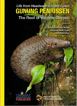 Life from Headwaters to the Coast - Gunung Penrissen: The Roof of Western Borneo - Jayasilan Mohd-Azlan, Andrew Alex Tuen, Indraneil Das (eds)