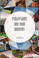 Malaysians and Their Identities - Yeoh Seng Guan (ed)