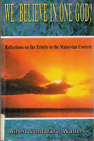 We Believe in One God? Reflections on the Trinity in the Malaysian Context - Yeoh Bok Choon (ed)