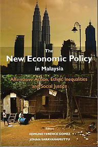 The New Economic Policy in Malaysia: Affirmative Action, Ethnic Inequalities and Social Justice - Edmund Terence Gomez & Johan Saravanamuttu (eds)