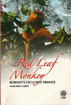 The Red Leaf Monkey: Borneo's Exclusive Primate - Maklarin Lakim