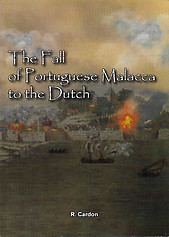 The Fall of Portuguese Malacca to the Dutch - R Cardon