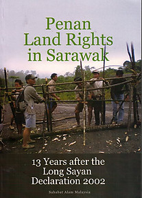 Penan Land Rights in Sarawak: 13 Years After the Long Sayan Declaration 2002