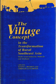The Village Concept in the Transformation of Rural Southeast Asia - Mason C Hoadley and Christer Gunnarsson (eds)