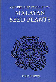 Orders And Families Of Malayan Seed Plants - Hsuan Keng