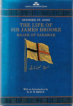 The Life of Sir James Brooke: Rajah of Sarawak From His Personal Papers and Correspondence - Spencer St. John