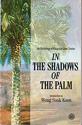 In the Shadows of the Palm: An Anthology of Malaysian Short Stories