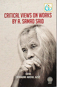 Critical Views on Works of A Samad Said - Sohaimi Abdul Aziz (ed)