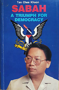 Sabah - A Triumph for Democracy - Tan Chee Khoon