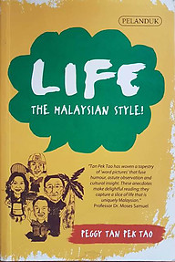 Life - The Malaysian Style! - Peggy Tan Pek Tao