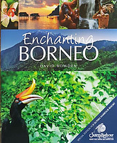 Enchanting Borneo - David Bowden