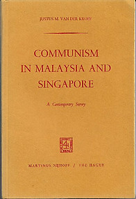Communism in Malaysia and Singapore: A Contemporary Survey - J M Van der Kroef