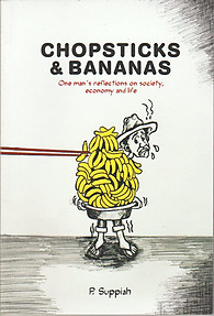 Chopsticks & Bananas: One Man's Reflections on Society, Economy and Life - P Suppiah
