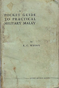 A Pocket Guide to Practical Military Malay - RC Whipps