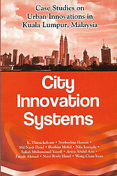 City Innovation Systems: Case Studies on Urban Innovations in Kuala Lumpur