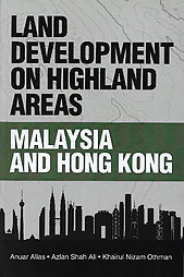 Land Development on Highland Areas: Malaysia and Hong Kong - Anuar Alias & Ors