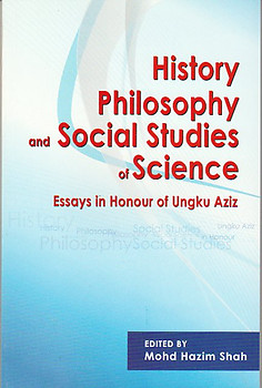 the penang bookshelf history philosophy and social studies of  history philosophy and social studies of science essays in honour of ungku  aziz