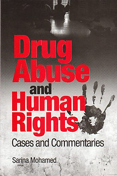 Drug Abuse and Human Rights: Cases and Commentaries - Sarina Mohamed