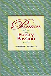 Pantun: The Poetry of Passion - Muhammad Haji Salleh