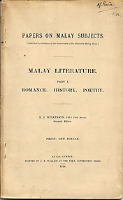 Malay Literature: Part I : Romance. History. Poetry (Papers on Malay Subjects) - RJ Wilkinson (ed)