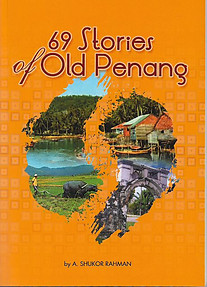 69 Stories of Old Penang - Shukor Rahman