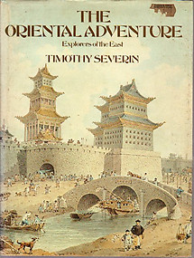The Oriental Adventure: Explorers of the East - Timothy Severin