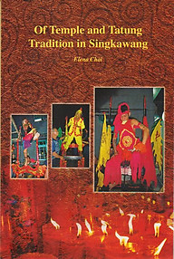 Of Temple and Tatung Tradition in Singkawang - Elena Chai